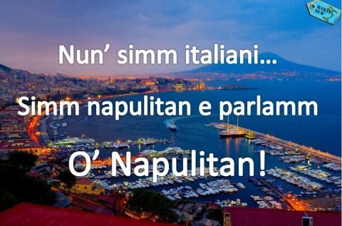 ナポリ弁で「私たちはイタリア人ではない。ナポリ人であり、ナポリ語を話す」という意味です。